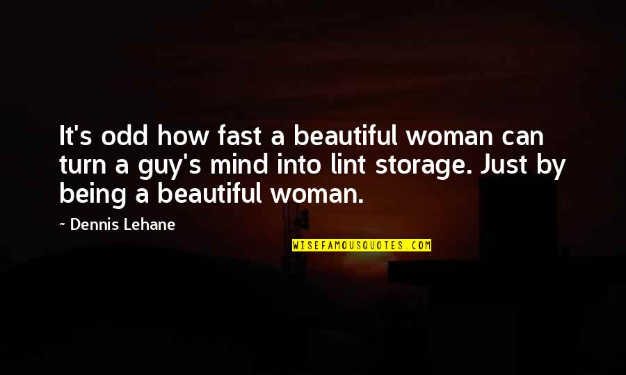 Beautiful Moonlight Quotes By Dennis Lehane: It's odd how fast a beautiful woman can