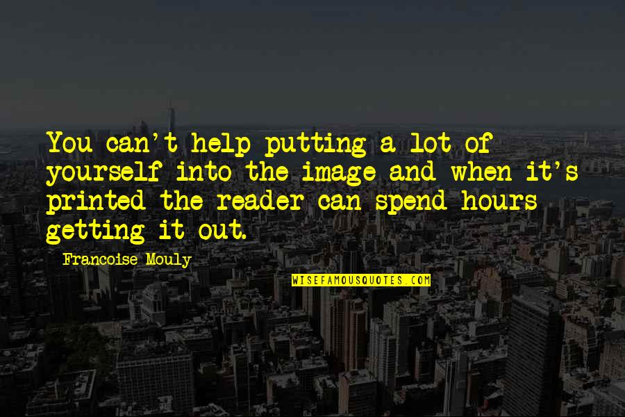 Beautiful Moonlight Quotes By Francoise Mouly: You can't help putting a lot of yourself