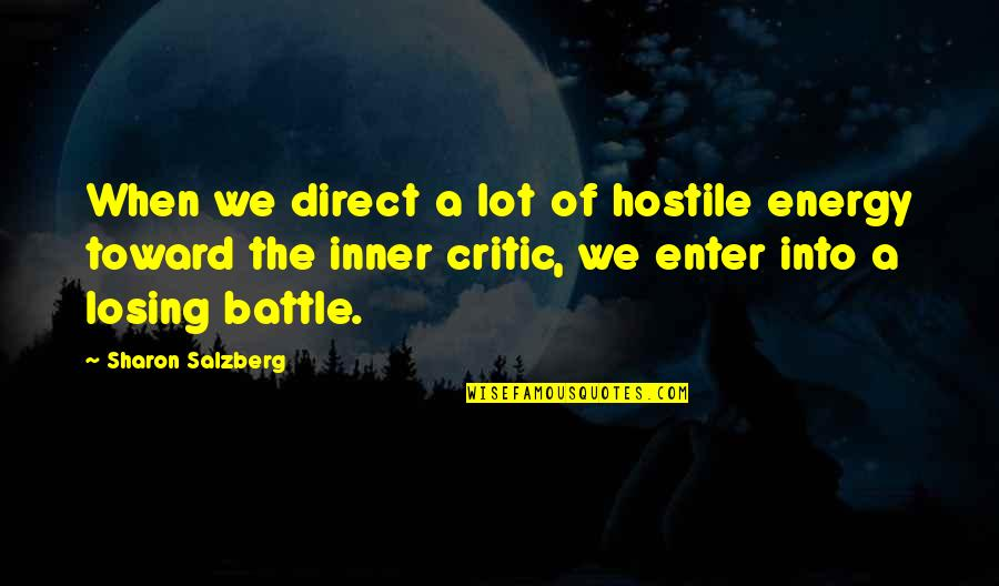 Beautiful Moonlight Quotes By Sharon Salzberg: When we direct a lot of hostile energy