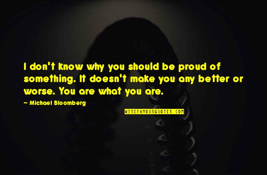 Beautiful Old Dog Quotes By Michael Bloomberg: I don't know why you should be proud