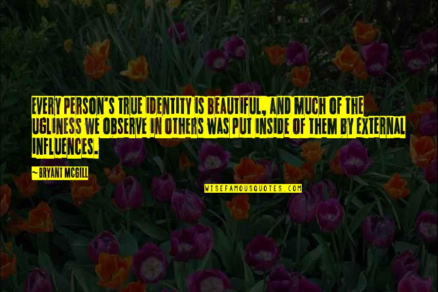 Beautiful Person Inside Out Quotes Top 9 Famous Quotes About