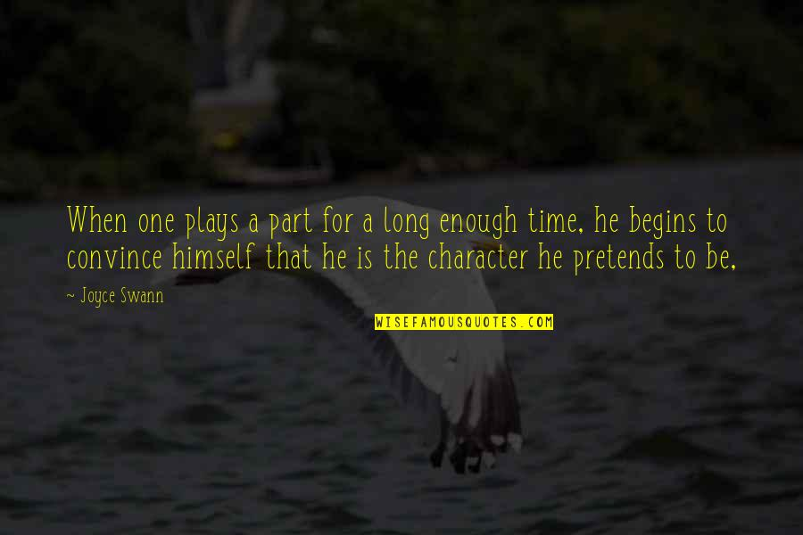 Beautiful Sites Quotes By Joyce Swann: When one plays a part for a long