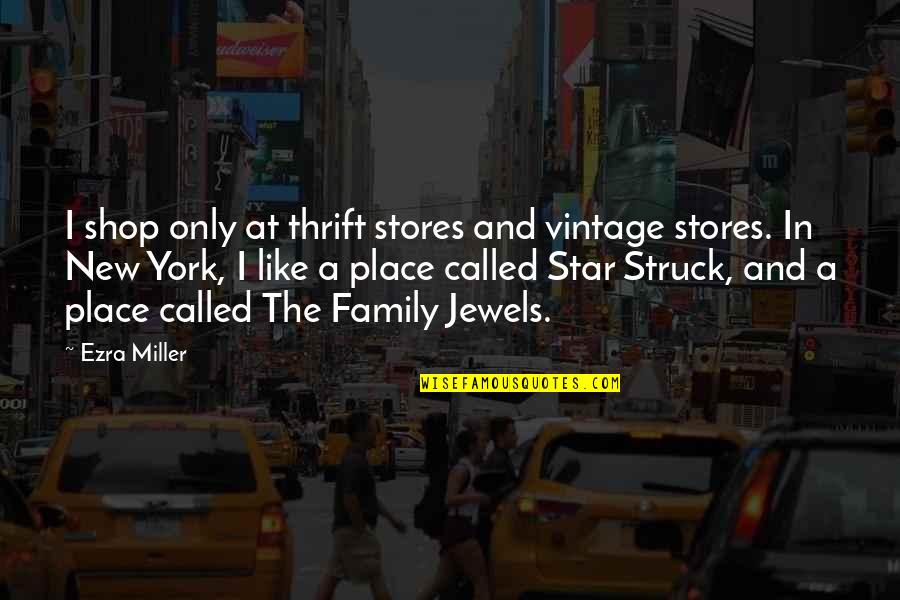 Beautiful Souls Book Quotes By Ezra Miller: I shop only at thrift stores and vintage