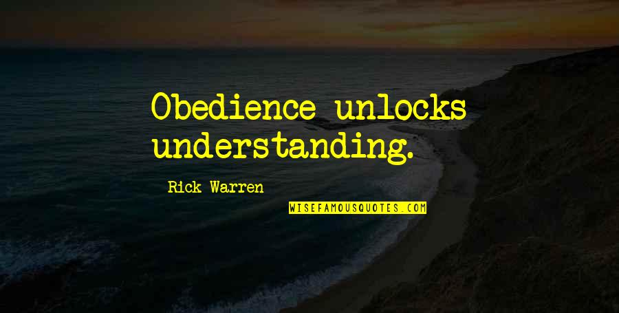 Beautiful Strong Black Woman Quotes By Rick Warren: Obedience unlocks understanding.