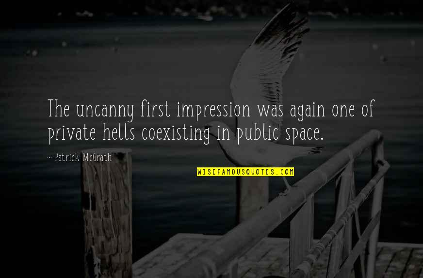 Beautiful Summer Morning Quotes By Patrick McGrath: The uncanny first impression was again one of