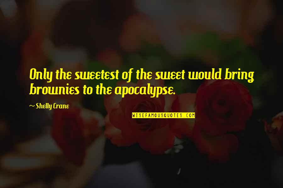 Beautiful Summer Morning Quotes By Shelly Crane: Only the sweetest of the sweet would bring