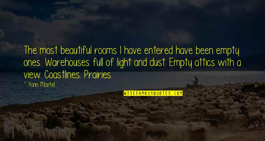 Beautiful View Quotes By Yann Martel: The most beautiful rooms I have entered have