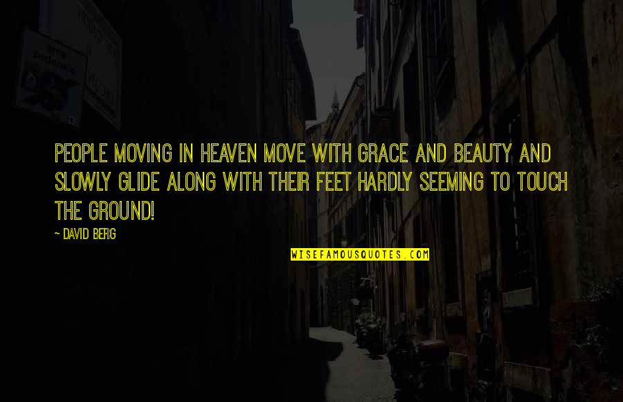 Beauty And Grace Quotes By David Berg: People moving in Heaven move with grace and
