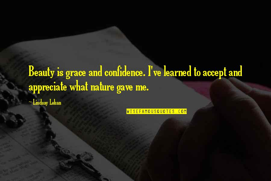 Beauty And Grace Quotes By Lindsay Lohan: Beauty is grace and confidence. I've learned to