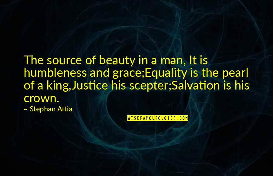 Beauty And Grace Quotes By Stephan Attia: The source of beauty in a man, It