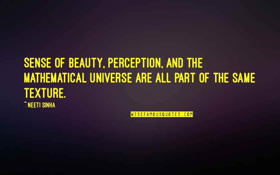 Beauty And Reality Quotes By Neeti Sinha: Sense of beauty, perception, and the mathematical universe