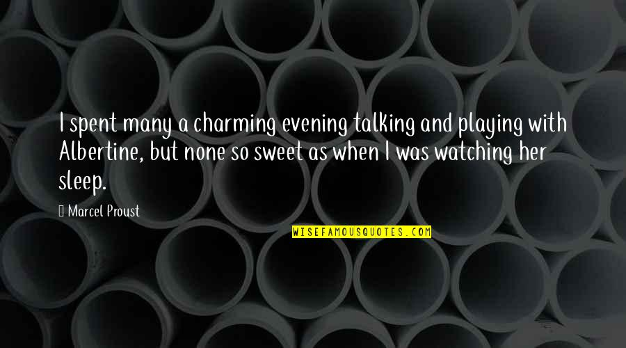Beauty And Sleep Quotes By Marcel Proust: I spent many a charming evening talking and