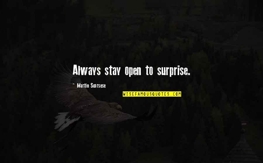 Beauty And The Beast Belle's Magical World Quotes By Martin Scorsese: Always stay open to surprise.