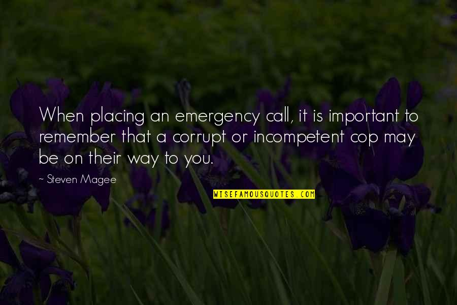 Beauty And The Beast Belle's Magical World Quotes By Steven Magee: When placing an emergency call, it is important