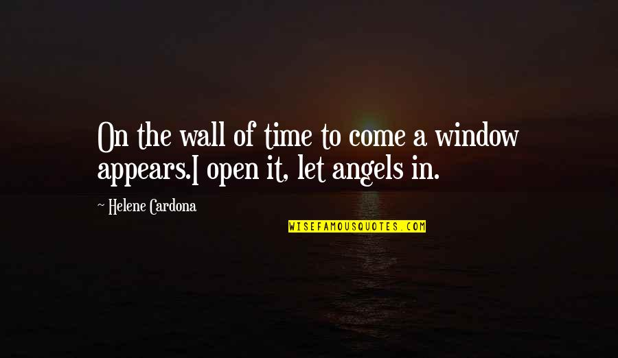 Beauty And Time Quotes By Helene Cardona: On the wall of time to come a