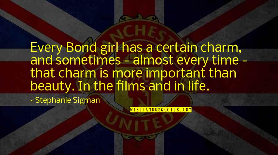 Beauty And Time Quotes By Stephanie Sigman: Every Bond girl has a certain charm, and
