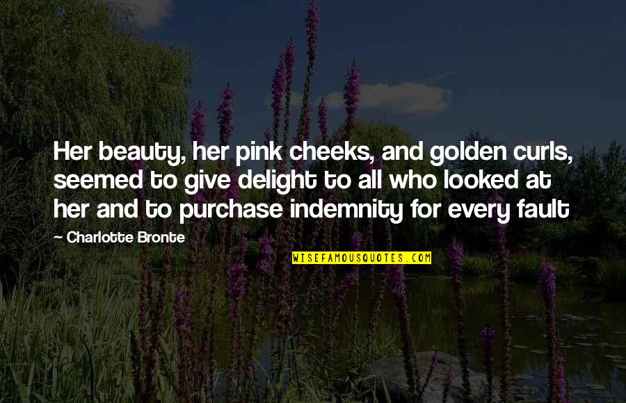 Beauty For Her Quotes By Charlotte Bronte: Her beauty, her pink cheeks, and golden curls,
