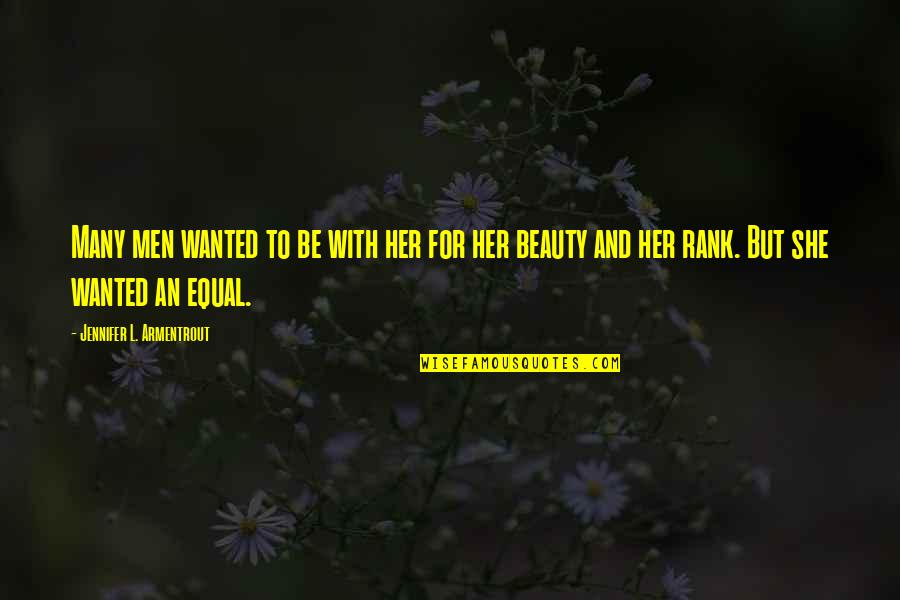 Beauty For Her Quotes By Jennifer L. Armentrout: Many men wanted to be with her for