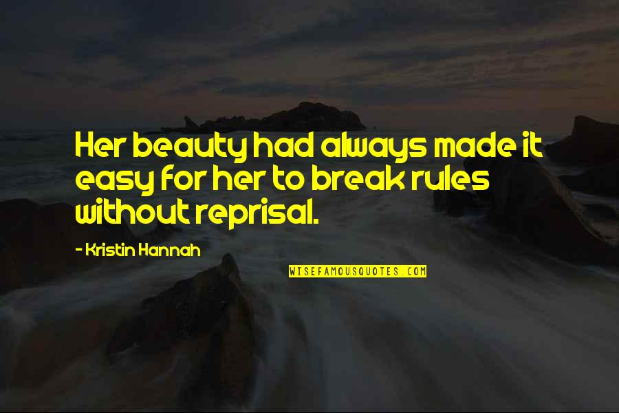 Beauty For Her Quotes By Kristin Hannah: Her beauty had always made it easy for