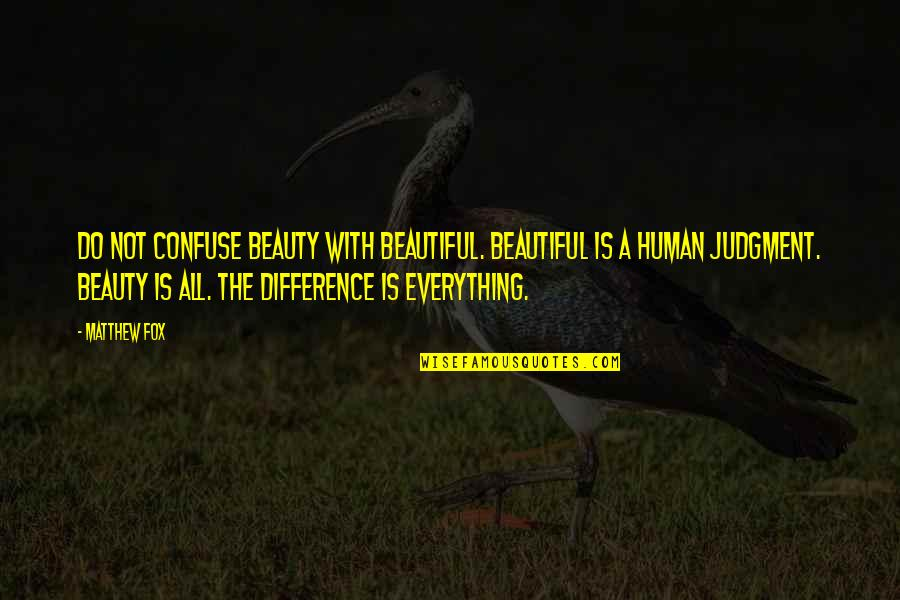 Beauty Is Not Everything Quotes By Matthew Fox: Do not confuse beauty with beautiful. Beautiful is