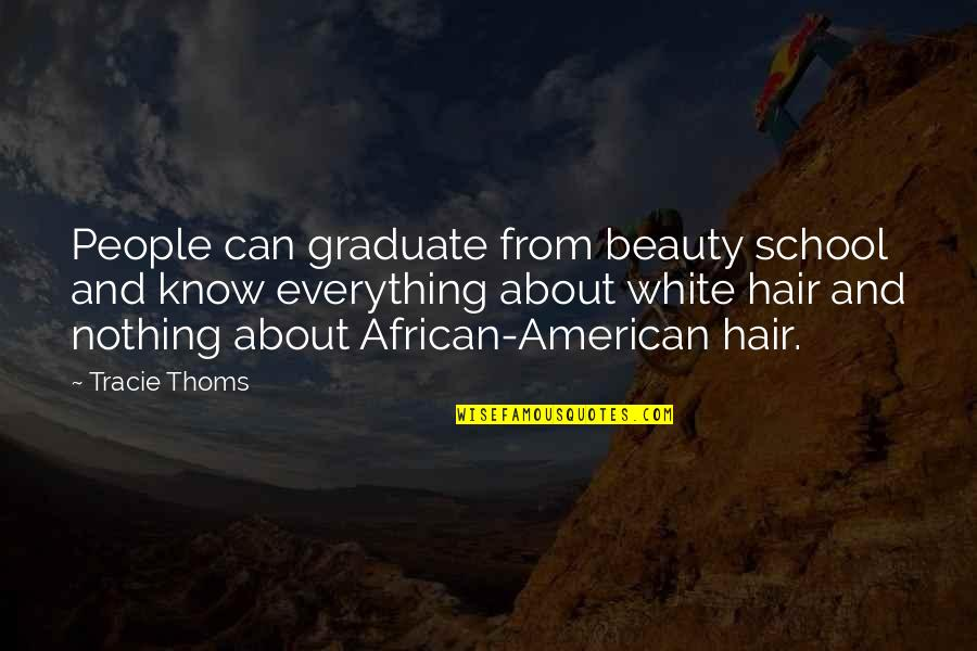 Beauty Is Not Everything Quotes By Tracie Thoms: People can graduate from beauty school and know