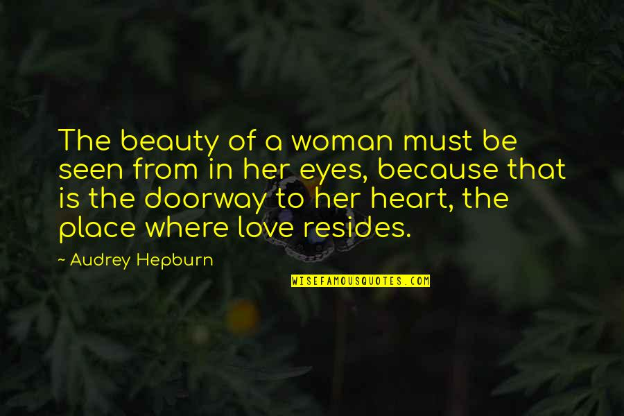 Beauty Of Eyes Quotes By Audrey Hepburn: The beauty of a woman must be seen