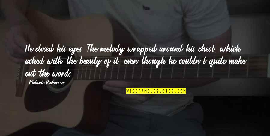 Beauty Of Eyes Quotes By Melanie Dickerson: He closed his eyes. The melody wrapped around