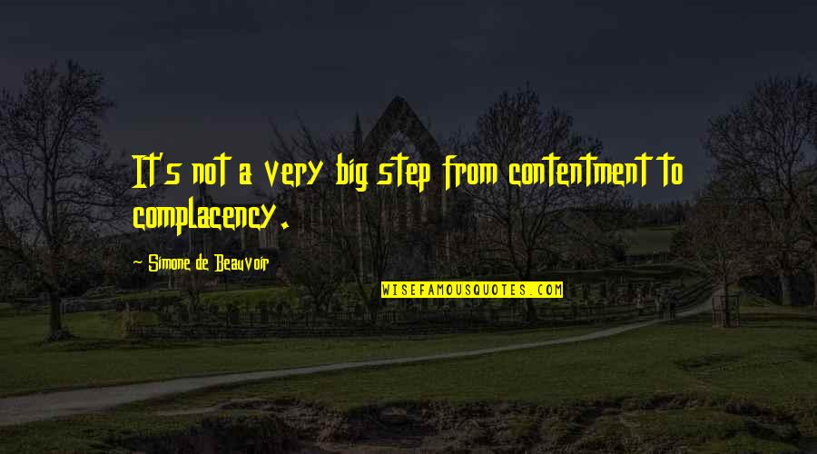Beauvoir's Quotes By Simone De Beauvoir: It's not a very big step from contentment