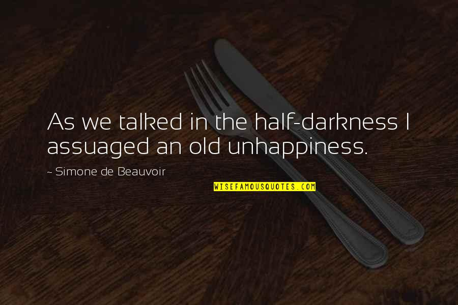 Beauvoir's Quotes By Simone De Beauvoir: As we talked in the half-darkness I assuaged