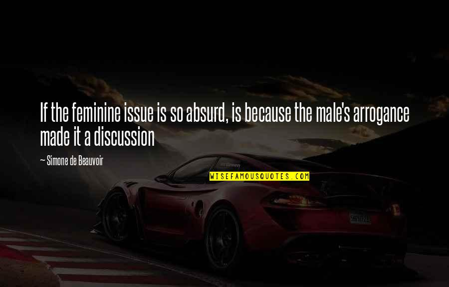 Beauvoir's Quotes By Simone De Beauvoir: If the feminine issue is so absurd, is