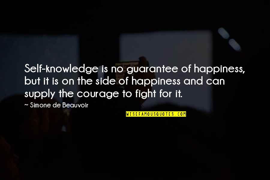 Beauvoir's Quotes By Simone De Beauvoir: Self-knowledge is no guarantee of happiness, but it