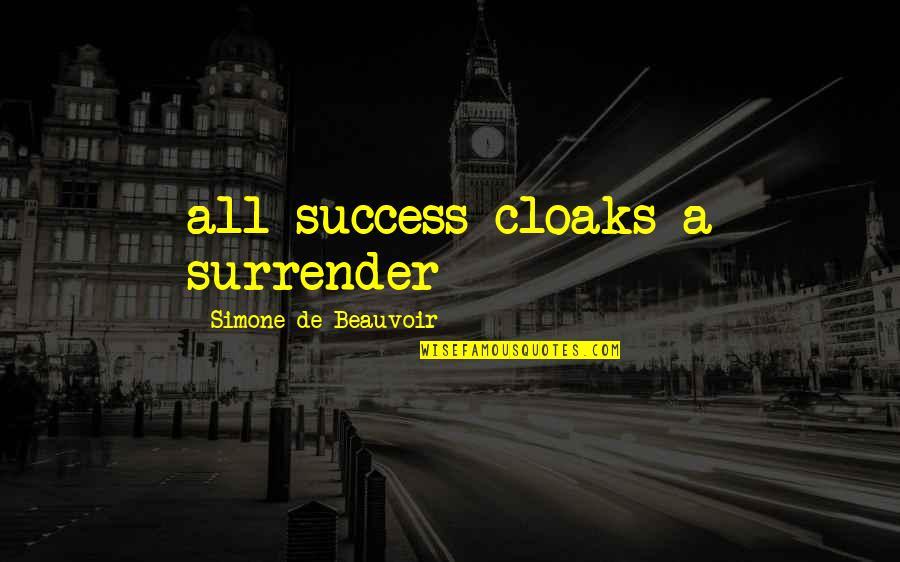 Beauvoir's Quotes By Simone De Beauvoir: all success cloaks a surrender