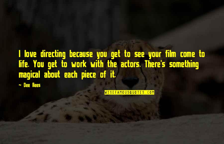 Because I Love You Quotes By Dee Rees: I love directing because you get to see