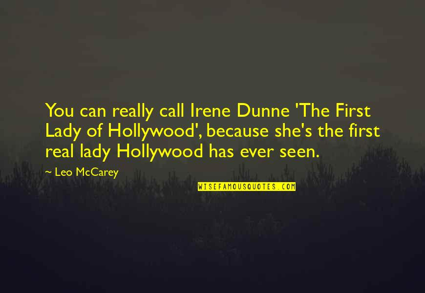 Because I'm A Lady Quotes By Leo McCarey: You can really call Irene Dunne 'The First