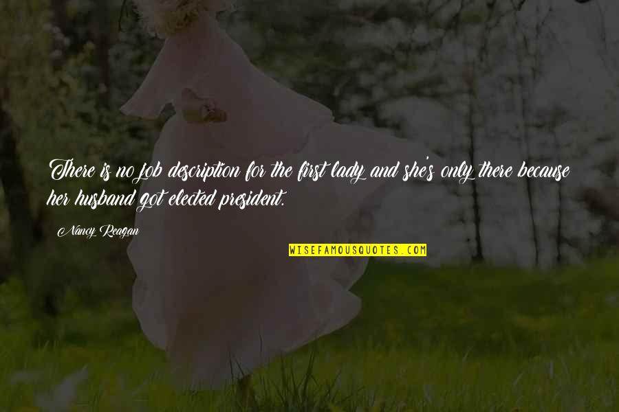 Because I'm A Lady Quotes By Nancy Reagan: There is no job description for the first