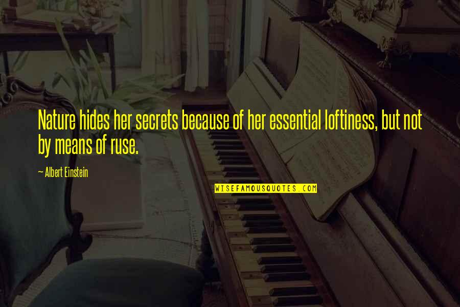 Because Of Her Quotes By Albert Einstein: Nature hides her secrets because of her essential