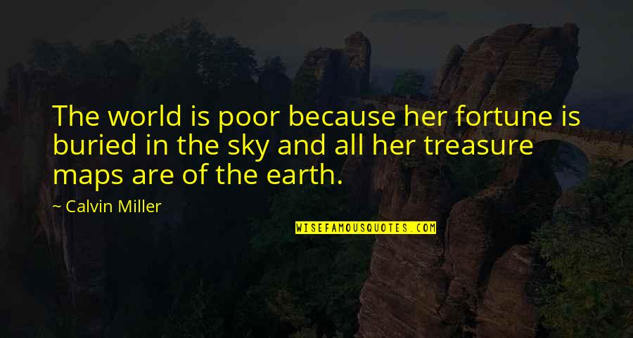Because Of Her Quotes By Calvin Miller: The world is poor because her fortune is