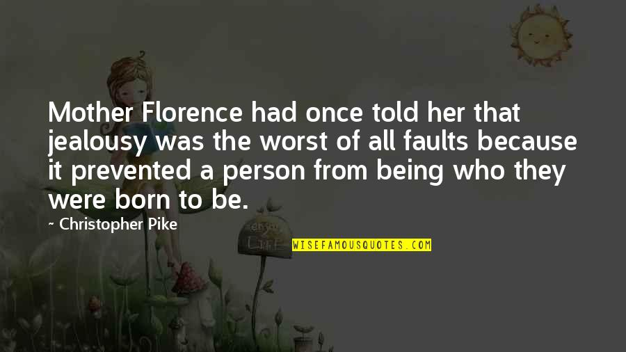 Because Of Her Quotes By Christopher Pike: Mother Florence had once told her that jealousy