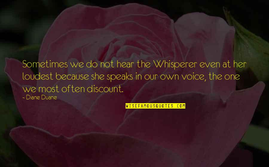 Because She Quotes By Diane Duane: Sometimes we do not hear the Whisperer even