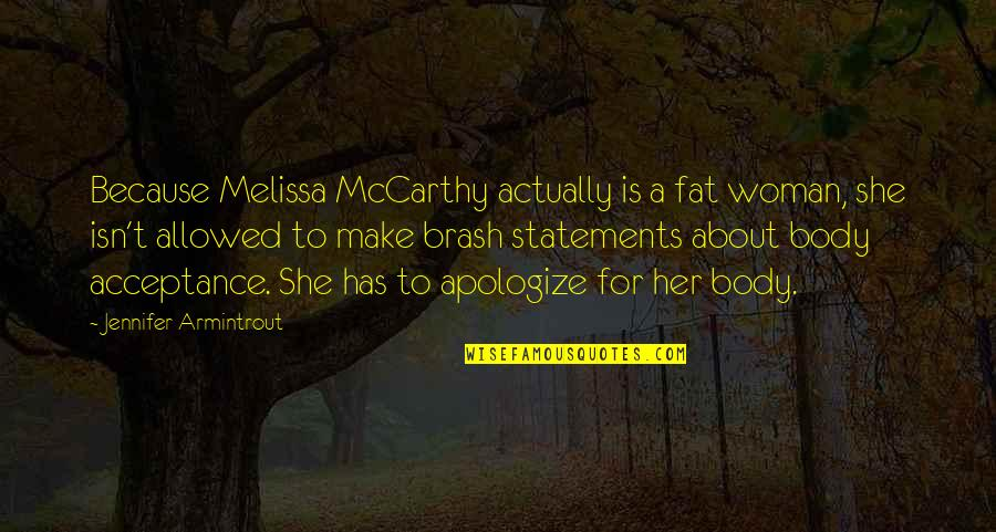Because She Quotes By Jennifer Armintrout: Because Melissa McCarthy actually is a fat woman,