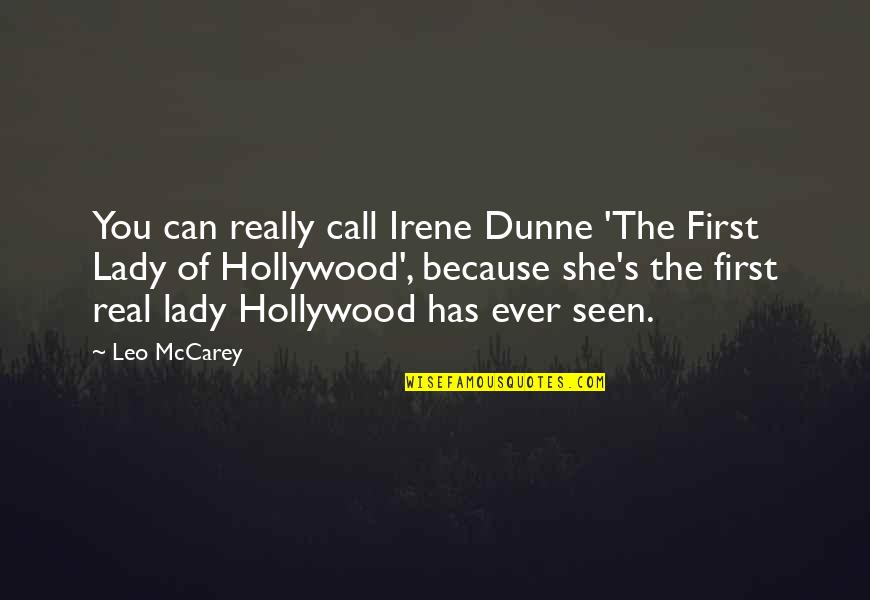 Because She Quotes By Leo McCarey: You can really call Irene Dunne 'The First