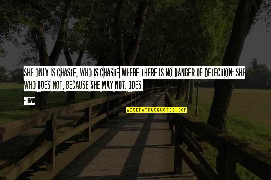 Because She Quotes By Ovid: She only is chaste, who is chaste where