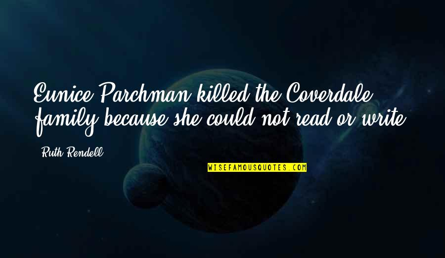 Because She Quotes By Ruth Rendell: Eunice Parchman killed the Coverdale family because she