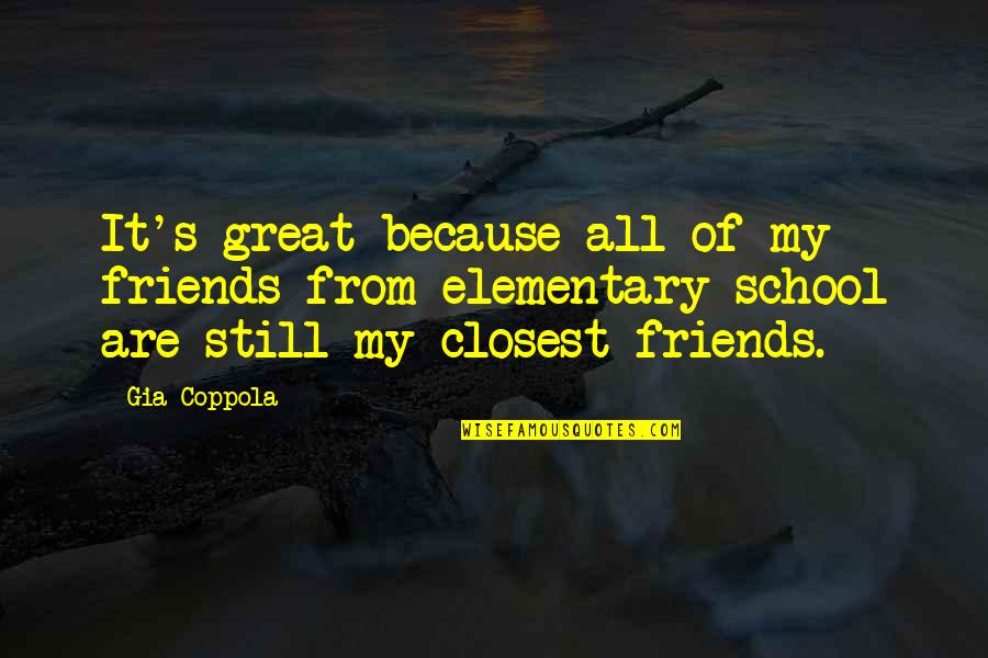 Because We Are Friends Quotes By Gia Coppola: It's great because all of my friends from