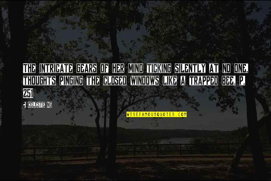 Bee Quotes By Celeste Ng: The intricate gears of her mind ticking silently
