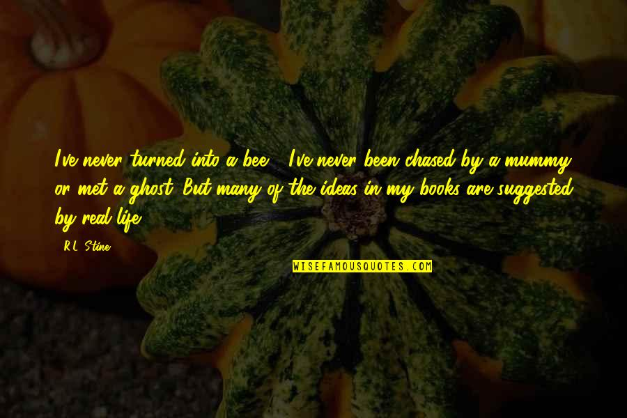 Bee Quotes By R.L. Stine: I've never turned into a bee - I've