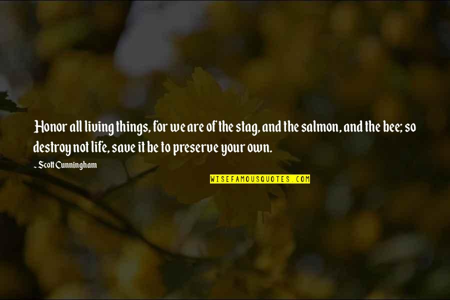 Bee Quotes By Scott Cunningham: Honor all living things, for we are of