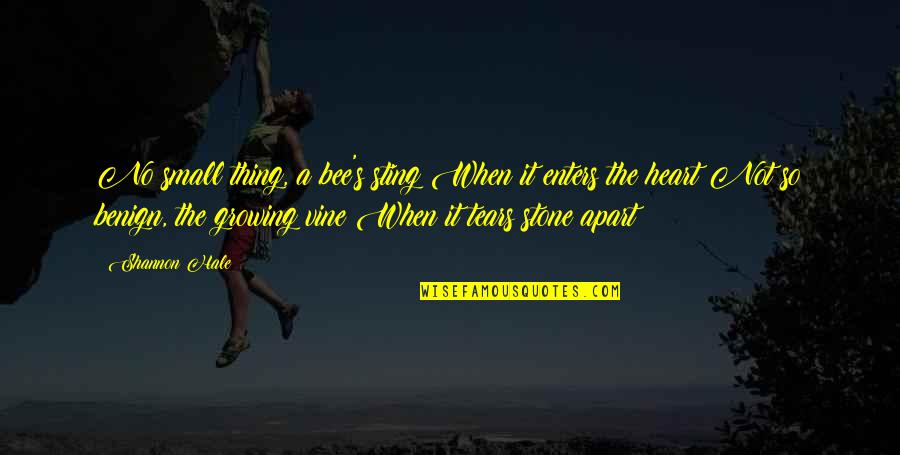 Bee Sting Quotes By Shannon Hale: No small thing, a bee's sting When it