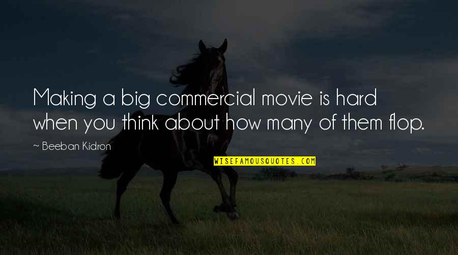 Beeban Kidron Quotes By Beeban Kidron: Making a big commercial movie is hard when