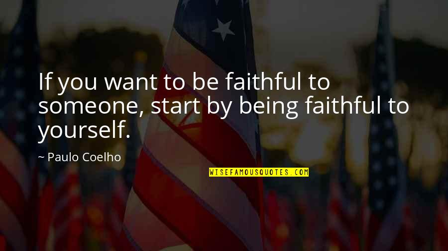 Beef Burgers Quotes By Paulo Coelho: If you want to be faithful to someone,